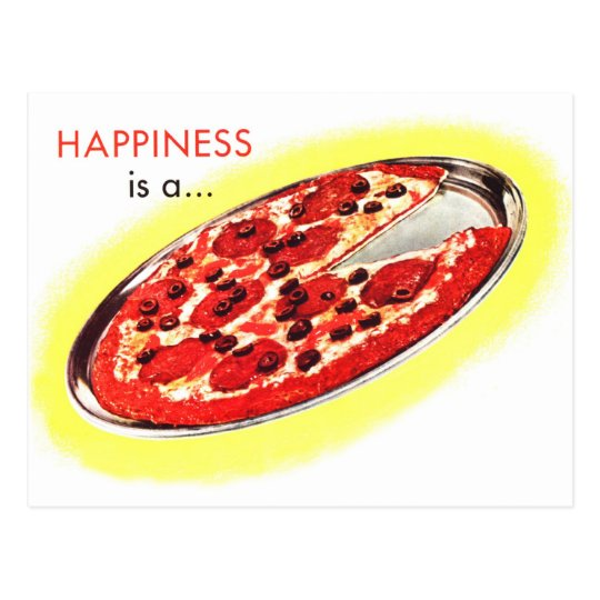Retro Vintage Kitsch Food Happiness is a Pizza