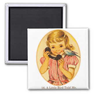 Retro Vintage Kitsch Kids A Little Bird Told Me Square Magnet