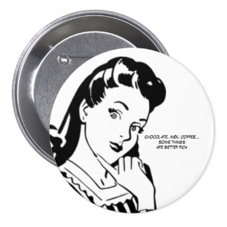 Retro Woman Rich Chocolate Men and Coffee 7.5 Cm Round Badge