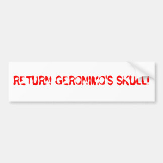 RETURN GERONIMO'S SKULL! BUMPER STICKER