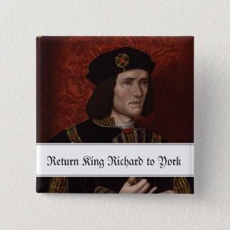Return King Richard III to York 15 Cm Square Badge