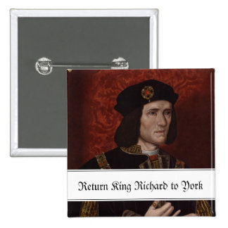 Return King Richard III to York 15 Cm Square Badge