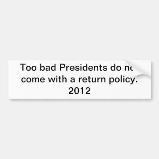 Return policy on Presidents Bumper Sticker