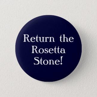 Return the Rosetta Stone! 6 Cm Round Badge
