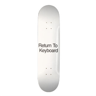Return To Keyboard Skate Board Decks