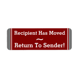 """Return To Sender!"" ""Recipient Has Moved"" Label"