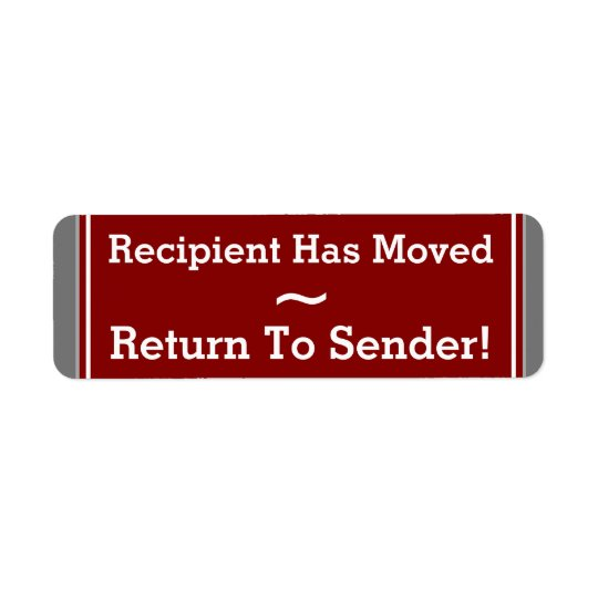 """Return To Sender!"" ""Recipient Has Moved"" Label"