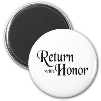 Return With Honour 6 Cm Round Magnet