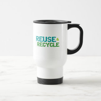 Reuse and Recycle Tshirts and Gifts Stainless Steel Travel Mug