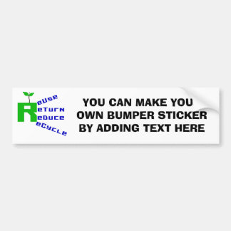 Reuse Return Reduce Recycle T shirts and Gifts Car Bumper Sticker