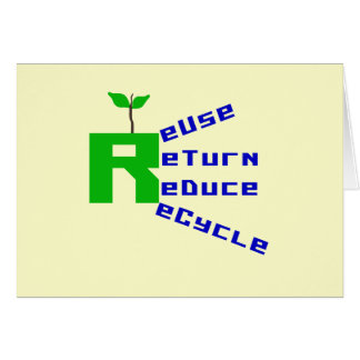 Reuse Return Reduce Recycle T-shirts and Gifts Greeting Card