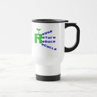 Reuse Return Reduce Recycle T-shirts and Gifts Stainless Steel Travel Mug