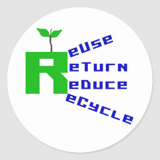 Reuse Return Reduce Recycle T-shirts and Gifts Classic Round Sticker