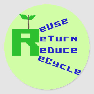 Reuse Return Reduce Recycle T-shirts and Gifts Round Stickers