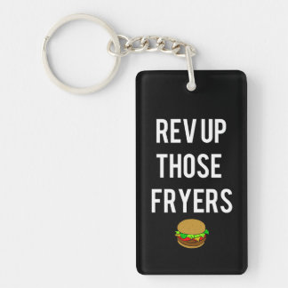 Rev Up Those Fryers Double Sided Keychain (White)