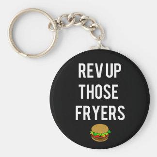 Rev Up Those Fryers Keychain (White)