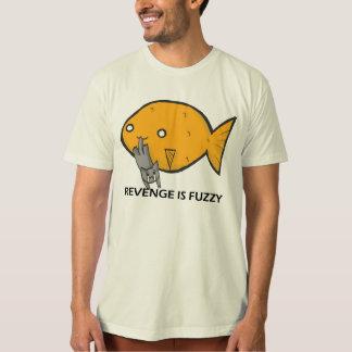 REVENGE IS FUZZY ! T-Shirt