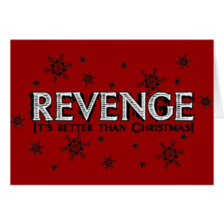 Revenge it's Better than Christmas Card