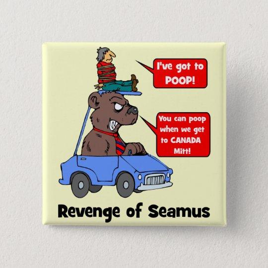 Revenge of Seamus 15 Cm Square Badge