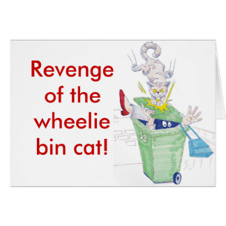 Revenge of the wheelie bin cat! card