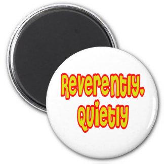Reverently, Quietly 6 Cm Round Magnet