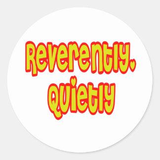 Reverently, Quietly Classic Round Sticker