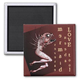Reverse mermaid needs love magnet