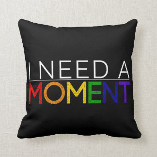 Reversible I NEED A MOMENT throw pillow