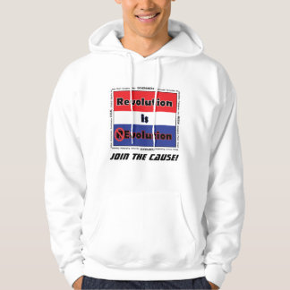 Revolution is Evolution Join the Cause Hooded Pullovers