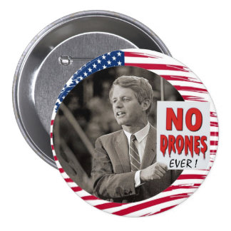 RFK: NO DRONES EVER! 7.5 CM ROUND BADGE