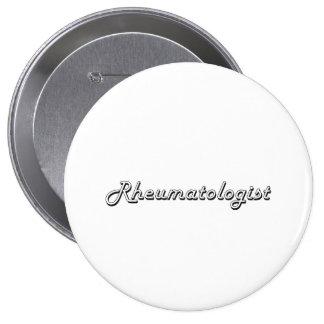 Rheumatologist Classic Job Design 10 Cm Round Badge