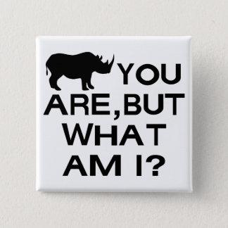 Rhino You Are 15 Cm Square Badge