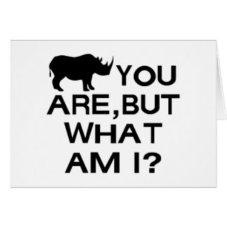 Rhino You Are Greeting Card