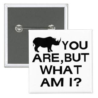 Rhino You Are Pin
