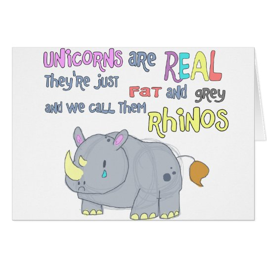 rhinos are just ugly unicorns card