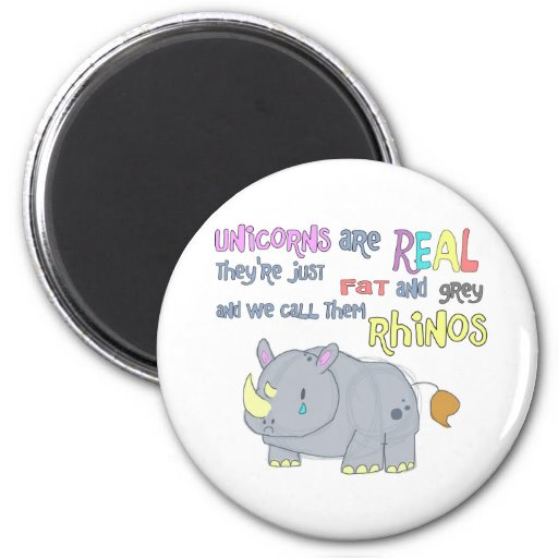 rhinos are just ugly unicorns magnet