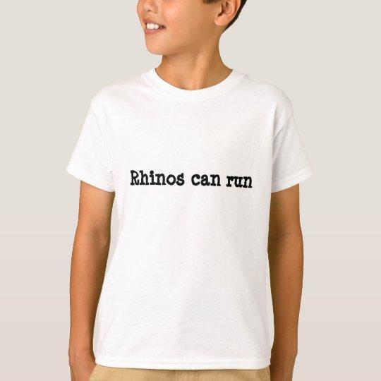 RHINOS CAN RUN T-Shirt