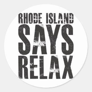 Rhode Island Says Relax Classic Round Sticker