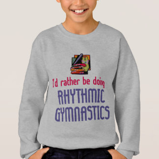 Rhythmic Gymnast Rather Sweatshirt