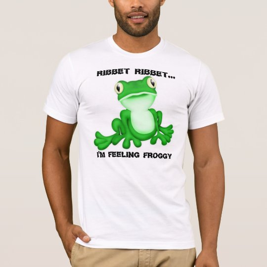 Ribbet Ribbet I'm feeling Froggy T-Shirt