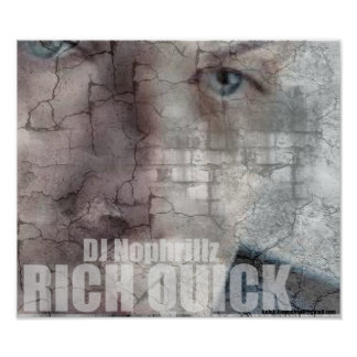 Rich quick, & Dj Nophrillz Posters