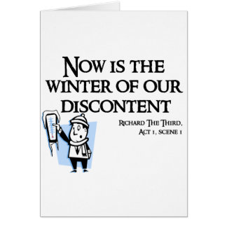 Richard III - Now is the Winter of our discontent Greeting Card