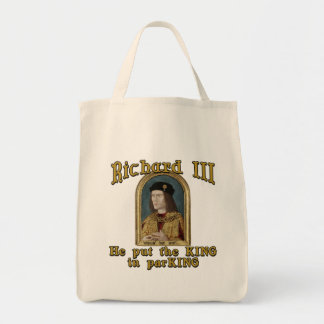 Richard III Put the King in ParKING tshirt Grocery Tote Bag