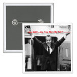 "Richard Nixon ""Miss Me Yet?"" Funny Gifts & Tees Badges"