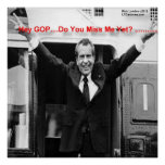 "Richard Nixon ""Miss Me Yet?"" Poster"