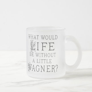 Richard Wagner Music Quote Frosted Glass Coffee Mug