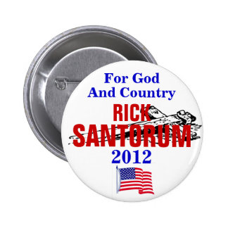 RICK SANTORUM FOR GOD AND COUNTRY 2012 6 CM ROUND BADGE