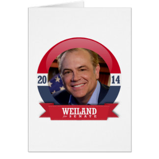 RICK WEILAND CAMPAIGN GREETING CARD