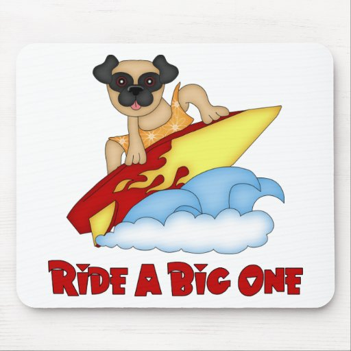 Ride A Big One Pug Surfing Tees and Gifts Mouse Pads