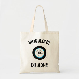 Ride Alone Die Alone Tote Bags